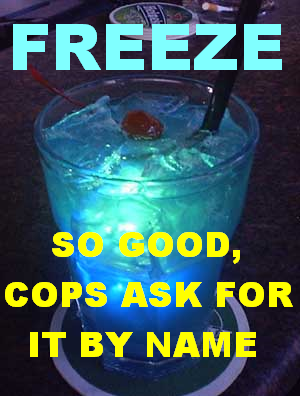 FREEZE - so good, cops ask for it by name