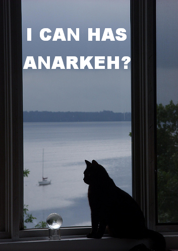 I CAN HAS ANARKEH?