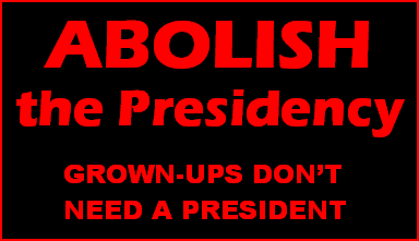 Abolish the Presidency