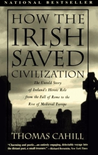 Thomas Cahill - How the Irish Saved Civilization