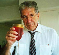 Leonard Cohen never drinks ... wine