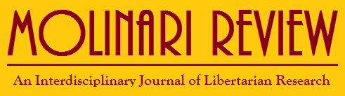 MOLINARI REVIEW:  An Interdisciplinary Journal of Libertarian Research
