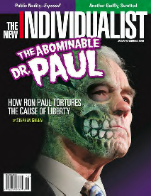 New Individualist Jan/Feb 08 cover - The Abominable Dr. Paul