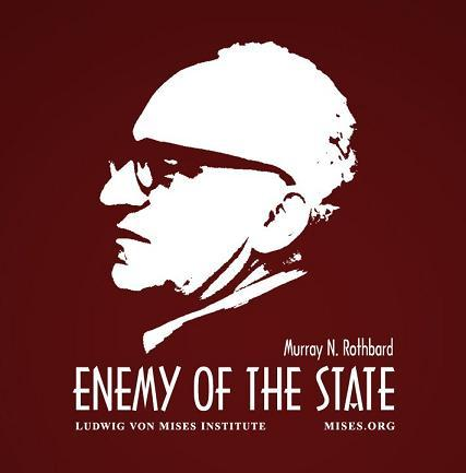 Murray N. Rothbard - Enemy of the State